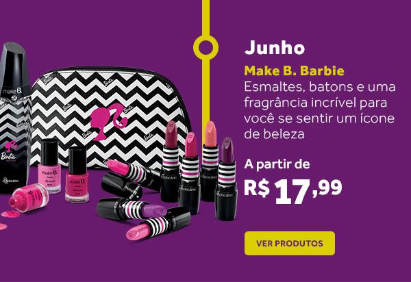 Junho: Linha Make B. Barbie