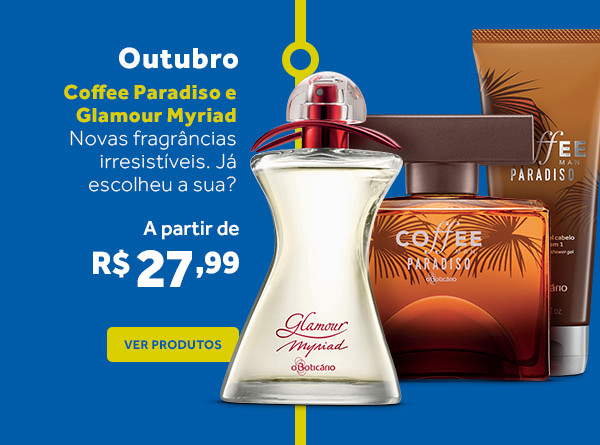 Outubro: Glamour Myriad e Coffee Paradiso
