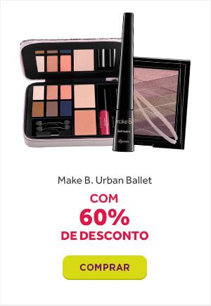 A linha de produtos Make B. Urban Ballet está com 60 porcento de desconto. Compre agora!